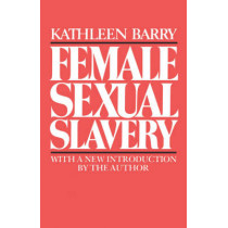 Female Sexual Slavery by Kathleen L. Barry, 9780814710692