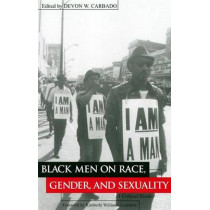 Black Men on Race, Gender, and Sexuality: A Critical Reader by Devon Carbado, 9780814715529