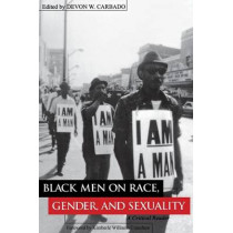 Black Men on Race, Gender, and Sexuality: A Critical Reader by Devon Carbado, 9780814715536