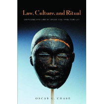 Law, Culture, and Ritual: Disputing Systems in Cross-Cultural Context by Oscar G. Chase, 9780814716793