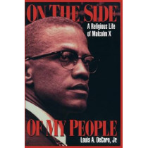 On the Side of My People: A Religious Life of Malcolm X by Louis A. DeCaro, 9780814718919