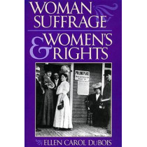 Woman Suffrage and Women's Rights by Ellen Carol DuBois, 9780814719015