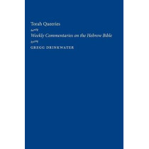 Torah Queeries: Weekly Commentaries on the Hebrew Bible by Gregg Drinkwater, 9780814720127