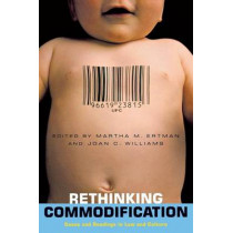 Rethinking Commodification: Cases and Readings in Law and Culture by Martha Ertman, 9780814722299