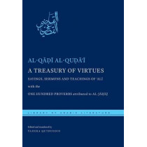 A Treasury of Virtues: Sayings, Sermons, and Teachings of 'Ali, with the One Hundred Proverbs attributed to al-Jahiz by Al-Qadi Al-Quda, 9780814729144