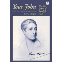 Your John: The Love Letters of Radclyffe Hall by Joanne Glasgow, 9780814731253