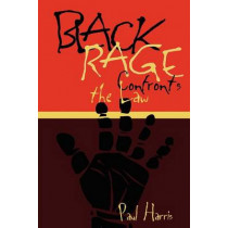 Black Rage Confronts the Law by Paul Harris, 9780814735923