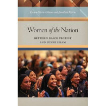 Women of the Nation: Between Black Protest and Sunni Islam by Dawn-Marie Gibson, 9780814737866