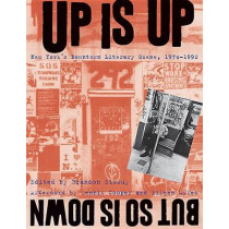 Up Is Up, But So Is Down: New York's Downtown Literary Scene, 1974-1992 by Brandon Stosuy, 9780814740101