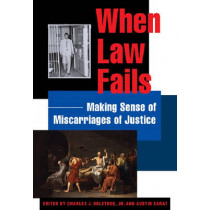 When Law Fails: Making Sense of Miscarriages of Justice by Austin Sarat, 9780814740514