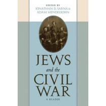 Jews and the Civil War: A Reader by Jonathan D. Sarna, 9780814740910