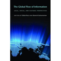 The Global Flow of Information: Legal, Social, and Cultural Perspectives by Ramesh Subramanian, 9780814748114