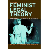 Feminist Legal Theory: A Primer by Nancy Levit, 9780814751985