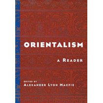 Orientalism: a Reader (PA): A Reader by Alexander Lyon Macfie, 9780814756652