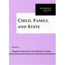 Child, Family and State: NOMOS XLIV by Stephen Macedo, 9780814756829