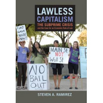 Lawless Capitalism: The Subprime Crisis and the Case for an Economic Rule of Law by Steven A. Ramirez, 9780814776490