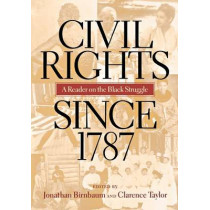 Civil Rights Since 1787: A Reader on the Black Struggle by Jonathan Birnbaum, 9780814782491