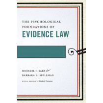 The Psychological Foundations of Evidence Law by Michael J. Saks, 9780814783870