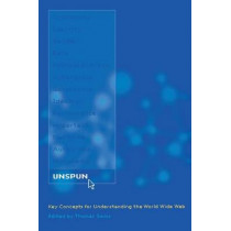 Unspun: Key Concepts for Understanding the World Wide Web by Thomas B. Swiss, 9780814797594