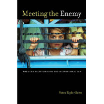 Meeting the Enemy: American Exceptionalism and International Law by Natsu Taylor Saito, 9780814798362