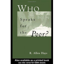 Who Speaks for the Poor: National Interest Groups and Social Policy by Richard A. Hays, 9780815330752