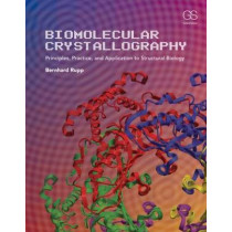 Biomolecular Crystallography: Principles, Practice, and Application to Structural Biology by Bernhard Rupp, 9780815340812