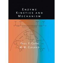 Enzyme Kinetics and Mechanism by Paul F. Cook, 9780815341406