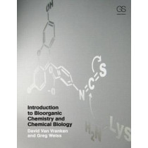 Introduction to Bioorganic Chemistry and Chemical Biology by David L. Van Vranken, 9780815342144