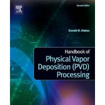 Handbook of Physical Vapor Deposition (PVD) Processing by Donald M Mattox, 9780815520375
