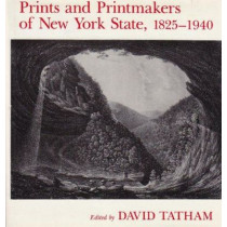 Prints and Printmakers of New York State, 1825 1940 by David Tatham, 9780815602040