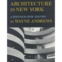 Architecture in New York: A Photographic History by Wayne Andrews, 9780815603092