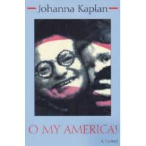 O My America! by Johanna Kaplan, 9780815603283