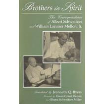Brothers in Spirit: The Correspondence of Albert Schweitzer and William Larimer by Albert Schweitzer, 9780815603443
