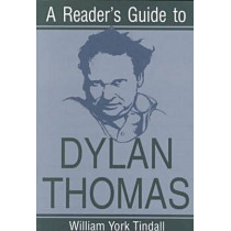 Reader's Guide to Dylan Thomas by William York Tindall, 9780815604013