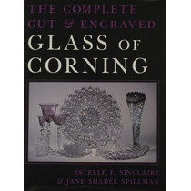 Complete Cut and Engraved Glass of Corning by Estelle F. Sinclaire, 9780815604549