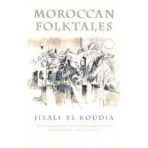 Moroccan Folktales by Jilali El Koudia, 9780815607892