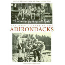 Paradise For Boys and Girls: Children's Camps in the Adirondacks by Hallie E. Bond, 9780815608226