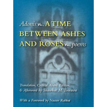 A Time Between Ashes and Roses by Adonis, 9780815608288