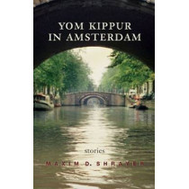 Yom Kippur in Amsterdam: Stories by Maxim D. Shrayer, 9780815609186