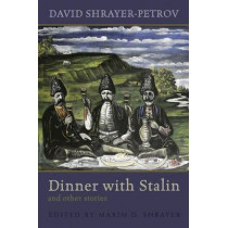 Dinner with Stalin and Other Stories by David Shrayer-Petrov, 9780815610335