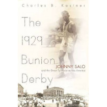The 1929 Bunion Derby: Johnny Salo and the Great Footrace Across America by Charles B. Kastner, 9780815610366