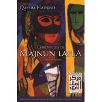 Chronicles of Majnun Layla and Selected Poems by Qassim Haddad, 9780815610373