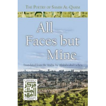 All Faces but Mine: The Poetry of Samih Al-Qasim by Abdulwahid Lu'lu'a, 9780815610526