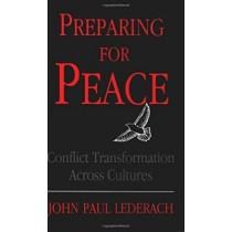 Preparing For Peace: Conflict Transformation Across Cultures by John Paul Lederach, 9780815627258