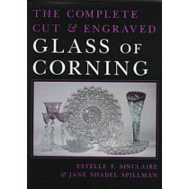 Complete Cut and Engraved Glass of Corning by Estelle F. Sinclaire, 9780815627401