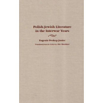 Polish Jewish Literature in the Interwar Years by Eugenia Prokop-Janiec, 9780815629849