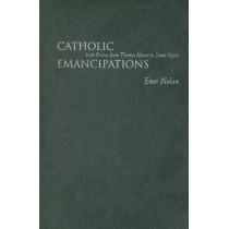 Catholic Emancipations: Irish Fiction from Thomas Moore to James Joyce by Emer Nolan, 9780815631200