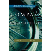 Compass For Uncharted Lives: A Model for Values Education by Donald J. Kirby, 9780815631538