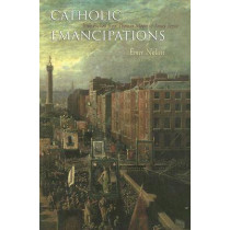 Catholic Emancipations: Irish Fiction from Thomas Moore to James Joyce by Emer Nolan, 9780815631750