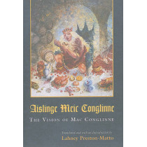 Aislinge Meic Conglinne: The Vision of Mac Conglinne by Lahney Preston-Matto, 9780815632184